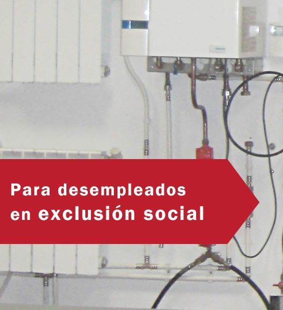 Operaciones de Fontanería y Calefacción-Climatización Doméstica-Desempleados exclusión social